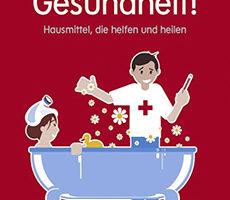 Gesundheit! Hausmittel…